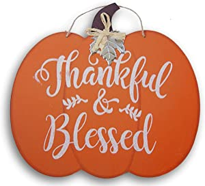 Fantastic Fall Decorative Pumpkin Shaped ''Thankful & Blessed'' Hanging Sign - 12 x 12 Inches