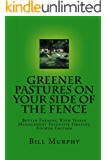 Greener Pastures On Your Side Of The Fence: Better Farming With Voisin Management-Intensive Grazing