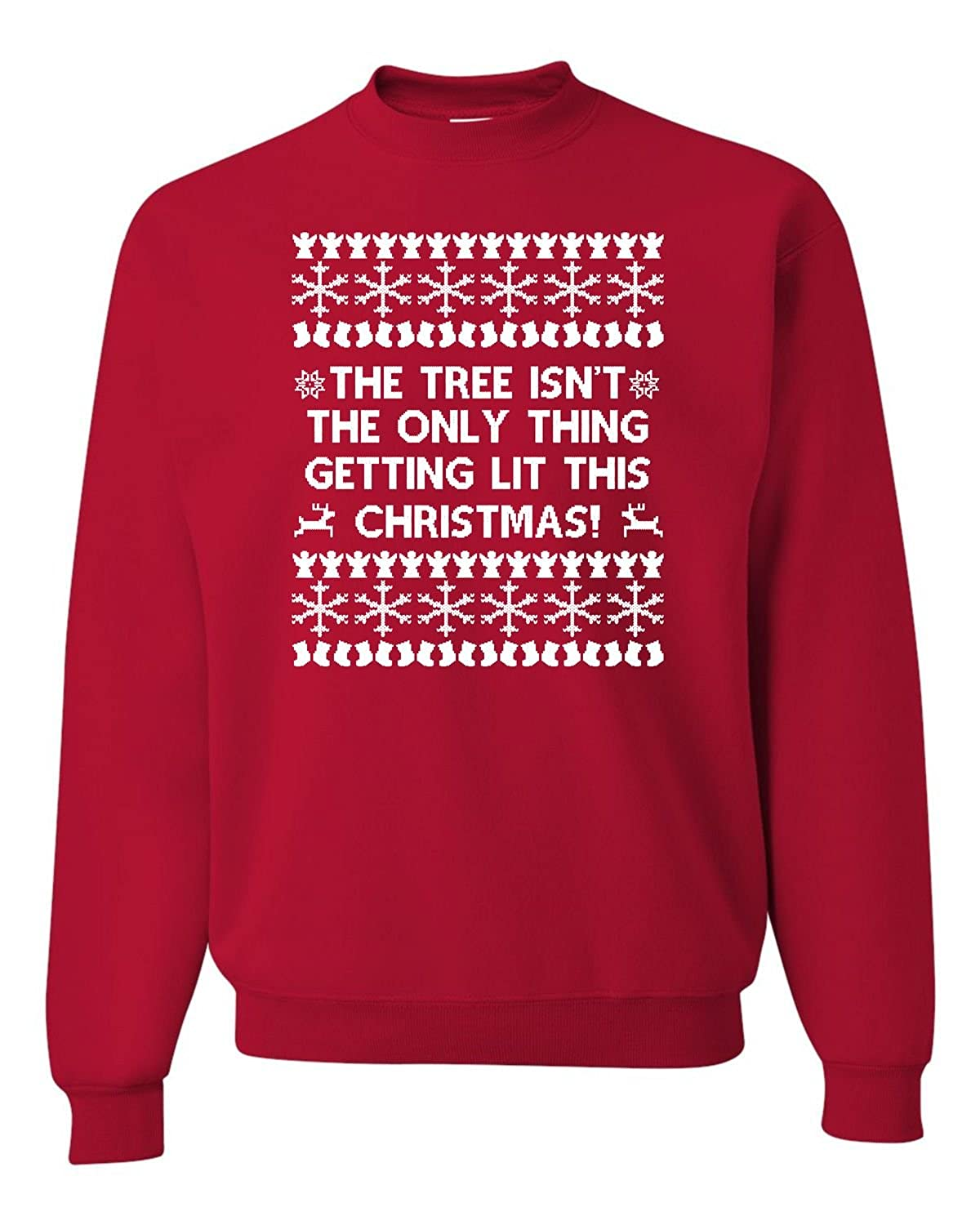 Adult The Tree Isn't The Only Thing Getting Lit Christmas Sweatshirt Crewneck