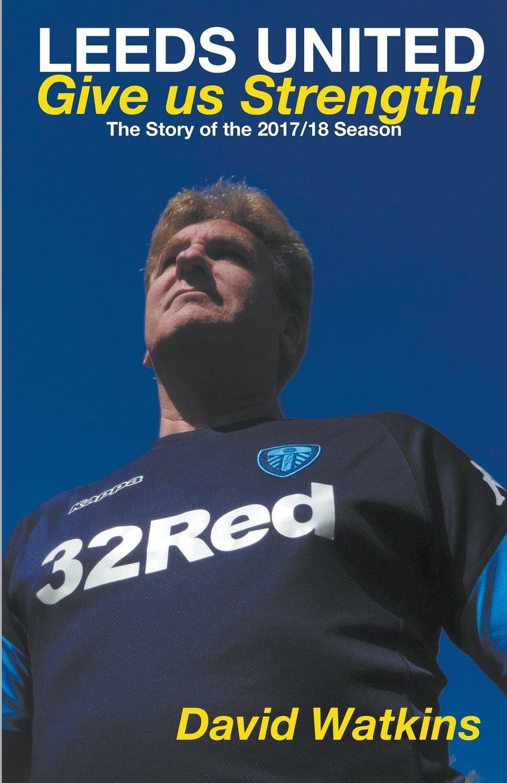 Leeds United: Give Us Strength PDF