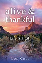 alive and thankful: Life is a gift Paperback