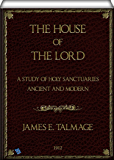 The House of the Lord (illustrated): A Study of Holy Sanctuaries Ancient and Modern