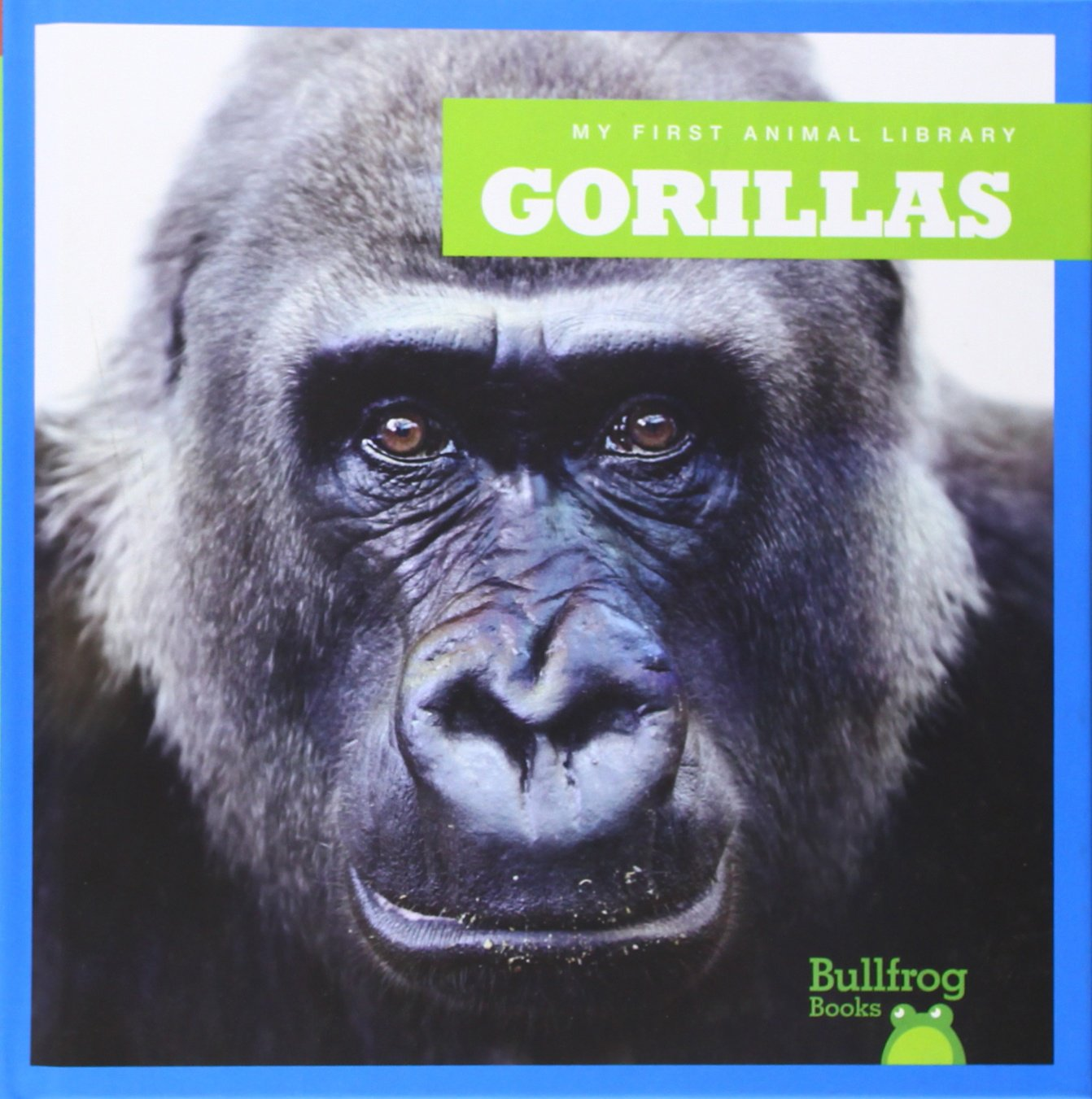 Gorillas (Bullfrog Books: My First Animal Library)