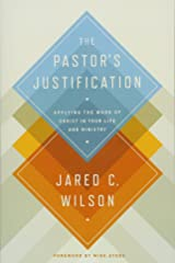 The Pastor's Justification: Applying the Work of Christ in Your Life and Ministry Paperback