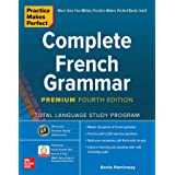 Practice Makes Perfect: Complete French Grammar, Premium Fourth Edition