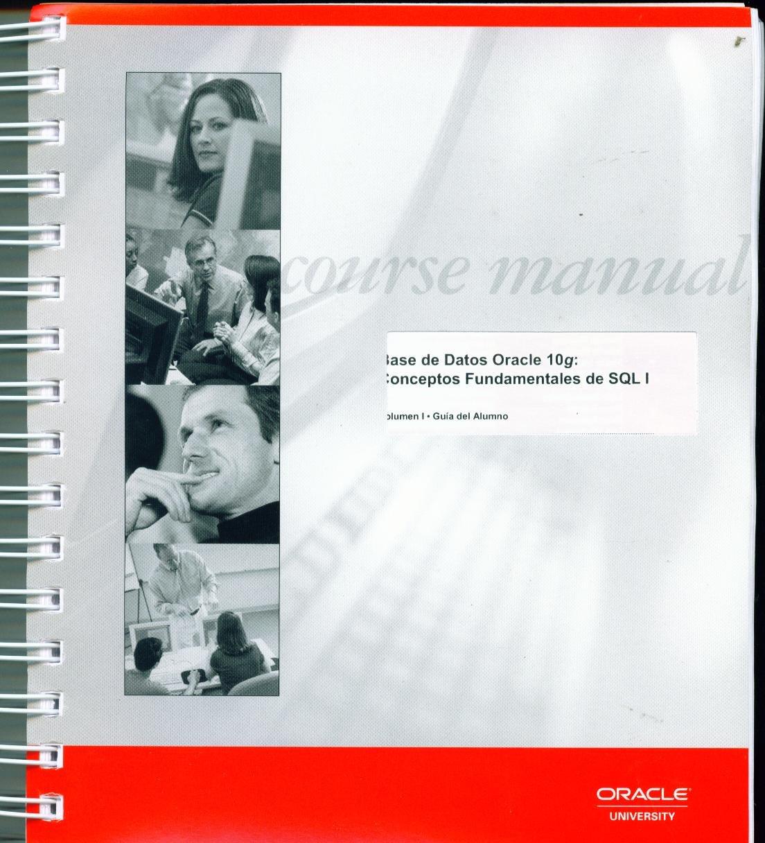 Download Oracle University Course Manual Base de Datos 10g Conceptos Fundamentales de SQL 1 Volumen I II and III pdf
