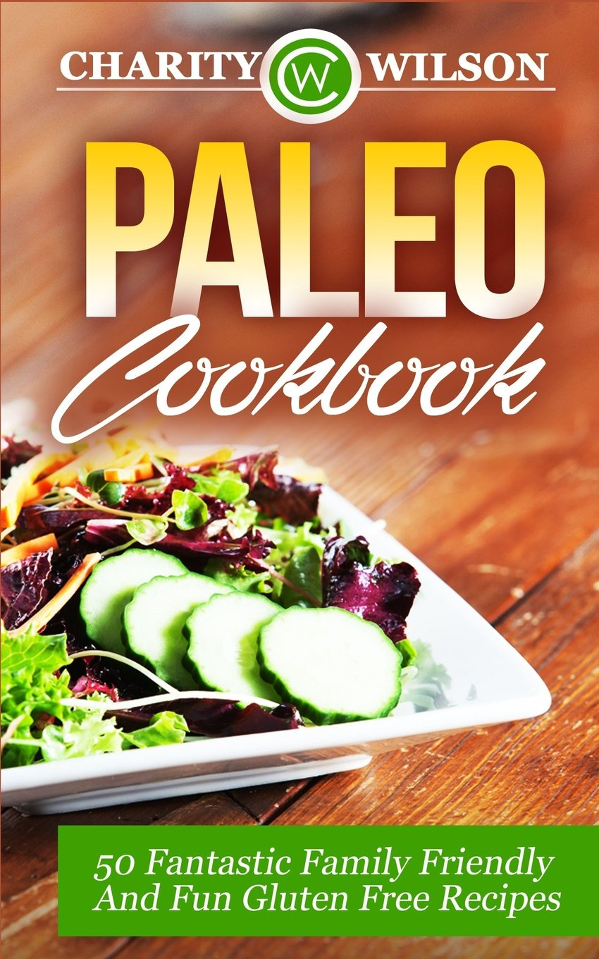 Paleo Cookbook Fantastic Friendly Recipes