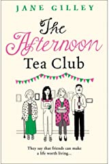 The Afternoon Tea Club: The most uplifting feel good fiction book to read this new year Kindle Edition