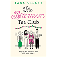 The Afternoon Tea Club: The most uplifting feel good fiction book to read this new year