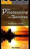 Die Prophezeiung von Tandoran - Gefäß des Lichts
