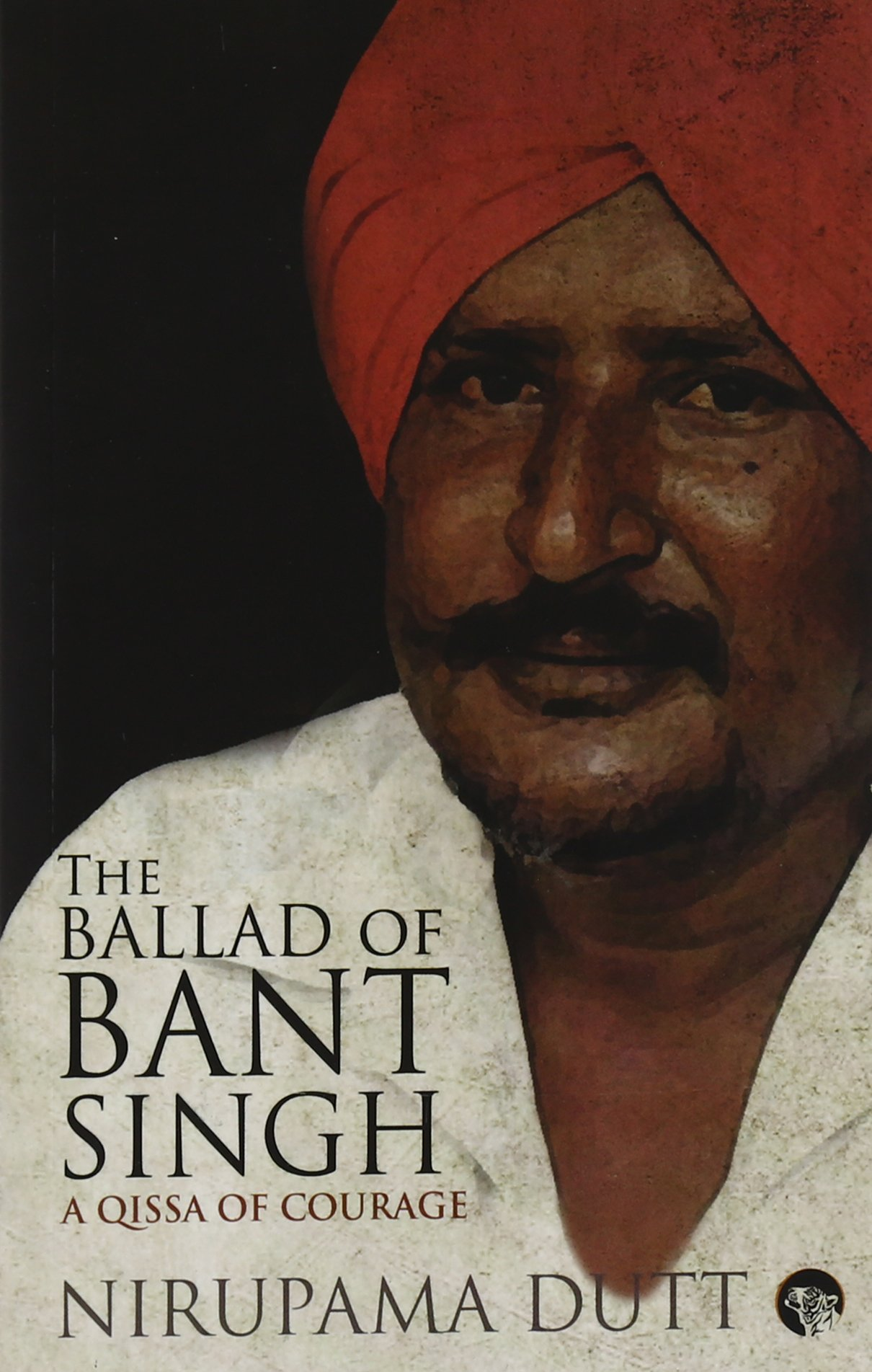 Buy The Ballad of Bant Singh: A Qissa of Courage Book Online