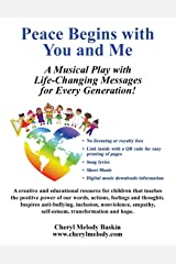 Peace Begins with You and Me: A Musical Play with Life-Changing Messages for Every Generation Paperback