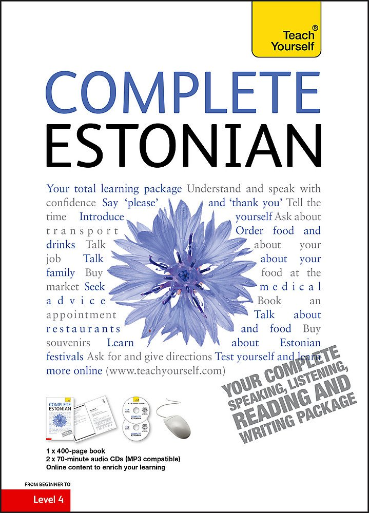 Complete Estonian Beginner To Intermediate Book And Audio Course  Learn To Read Write Speak And Understand A New Language With Teach Yourself