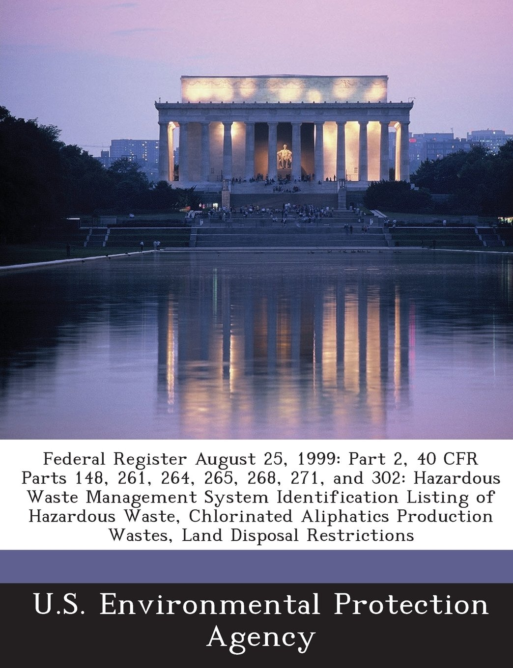 Federal Register August 25, 1999: Part 2, 40 CFR Parts 148, 261, 264, 265, 268, 271, and 302: Hazardous Waste Management System Identification Listing ... Production Wastes, Land Disposal Restrictions ebook