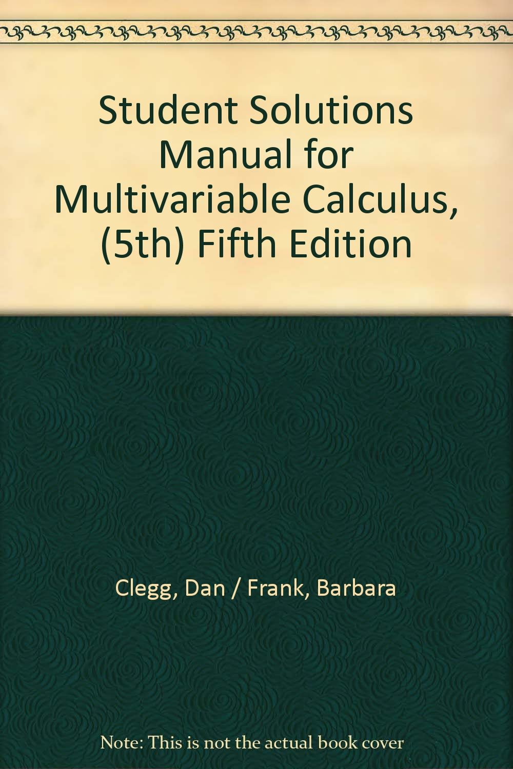 Student Solutions Manual for Multivariable Calculus, (5th) Fifth Edition:  Dan / Frank, Barbara Clegg: Amazon.com: Books