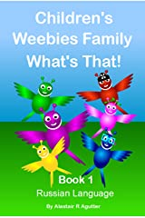 Children's Weebies Family What's That!: Book One Russian Language (1) Kindle Edition