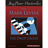 Jazz Piano Masterclass: The Drop 2 Book book cover