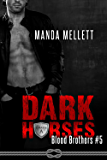 Dark Horses: (Blood Brothers #5)