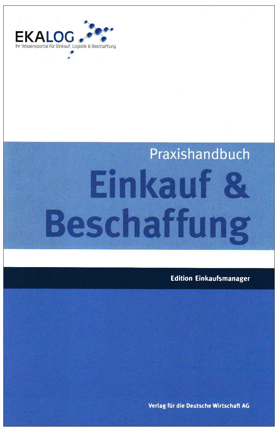 Praxishandbuch Einkauf & Beschaffung Broschiert – 1. Mai 2009 Frank Toscha 3812509423 Betriebswirtschaft Beschaffungsmanagement