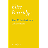 The If Borderlands: Collected Poems (NYRB Poets)
