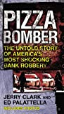 Pizza Bomber: The Untold Story of America's Most Shocking Bank Robbery (Berkley True Crime)