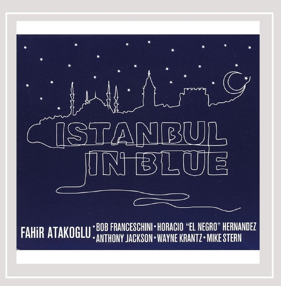 CD : Fahir Atakoglu - Atakoglu, Fahir : Istanbul In Blue (CD)