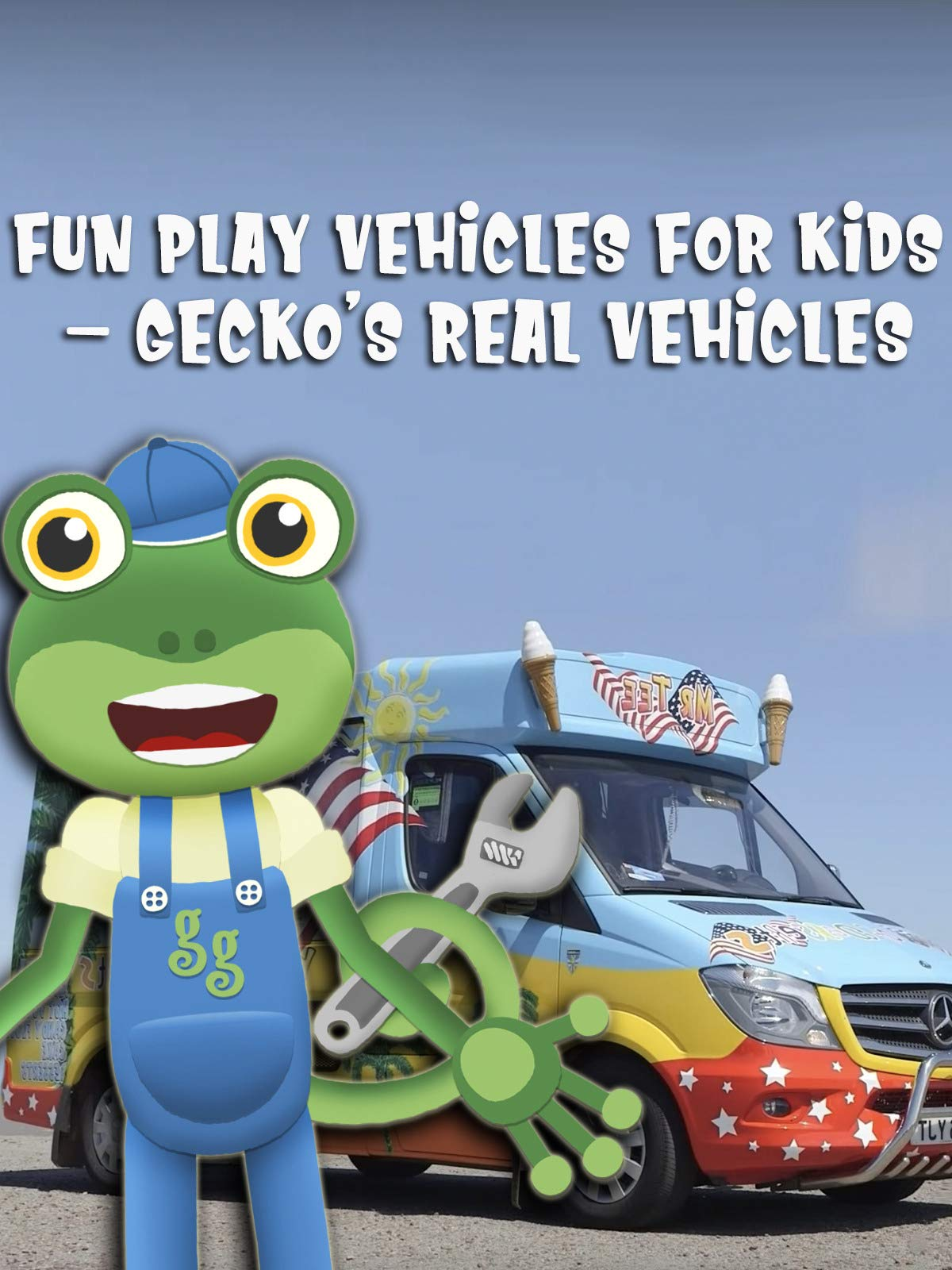Fun Play Vehicles For Kids - Gecko's Real Vehicles
