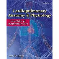 Cardiopulmonary Anatomy & Physiology : Essentials of Respiratory Care