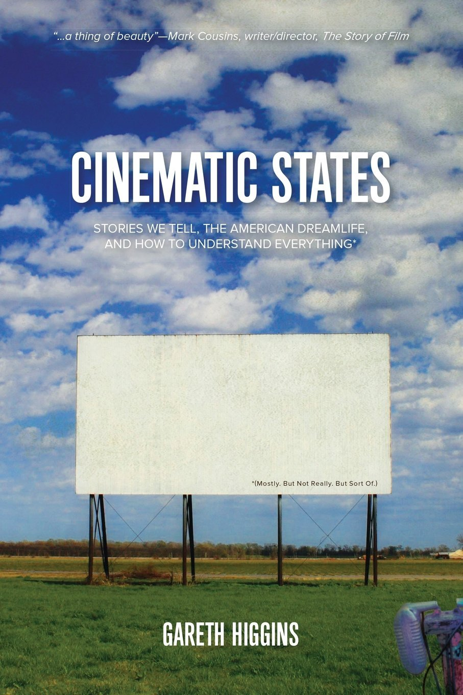 Read Online Cinematic States: Stories We Tell, the American Dreamlife, and How to Understand Everything* pdf