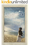 Breathing on Her Own: If time heals all wounds, what are we to do with our scars?