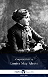 Delphi Complete Works of Louisa May Alcott (Illustrated) (English Edition)