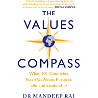 The Values Compass: What 101 Countries Teach Us About Purpose, Life and Leadership (English Edition)