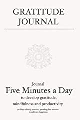 Gratitude Journal: Journal 5 minutes a day to develop gratitude, mindfulness and productivity: 90 Days of daily practice, spending five minutes to cultivate happiness (Daily habit journals) Paperback