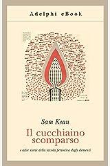 Il cucchiaino scomparso (Gli Adelphi Vol. 460) (Italian Edition) Kindle Edition