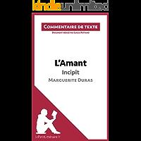 L'Amant de Marguerite Duras - Incipit: Commentaire de texte (French Edition)