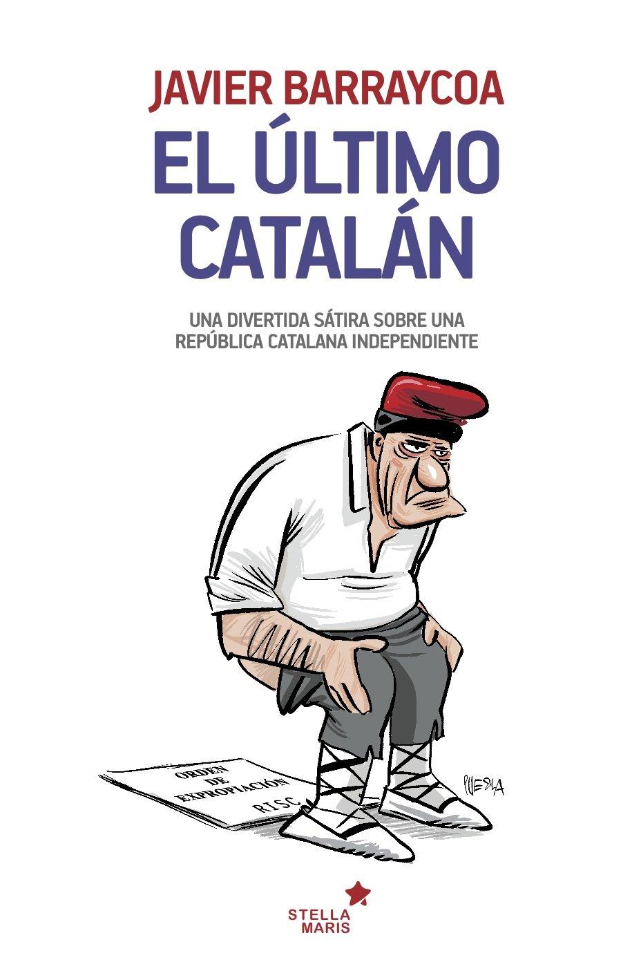 El último catalán: La azarosa vida de un payés que buscaba su alma ...