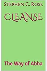CLEANSE: The Way of Abba Kindle Edition