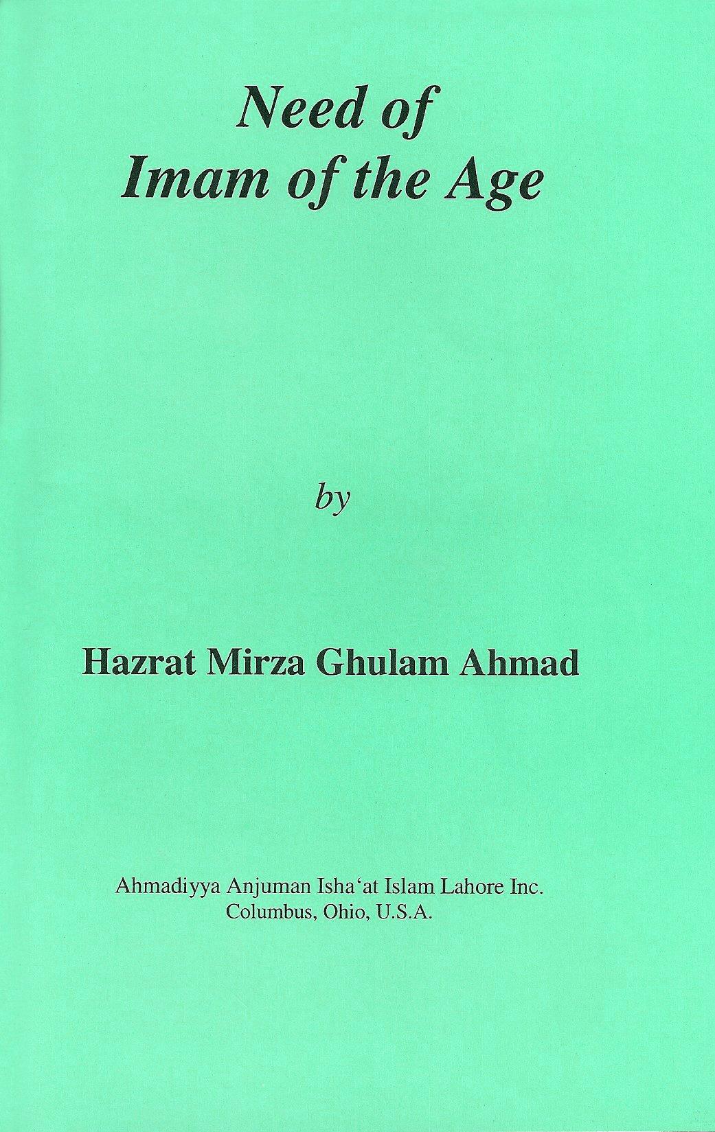 Read Online Need of Imam of the Age: English translation of the Urdu booklet Zarurat-ul-Imam pdf epub
