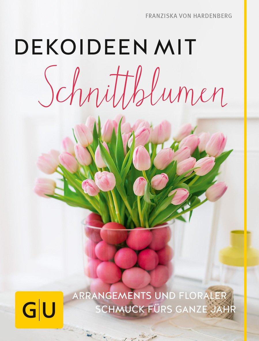 Dekoideen Mit Schnittblumen Arrangements Und Floraler Schmuck Fürs