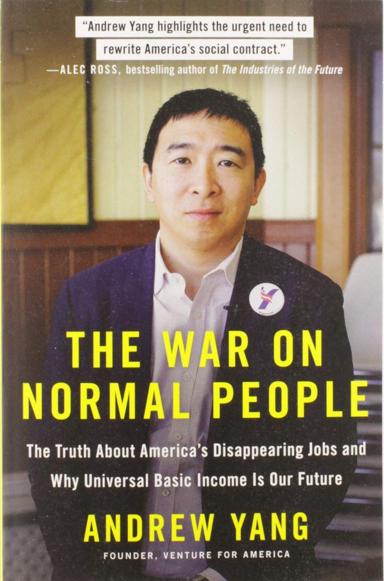 The War On Normal People  The Truth About America's Disappearing Jobs And Why Universal Basic Income Is Our Future