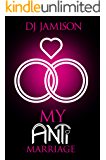 My Anti-Marriage (My Anti-Series Book 3)