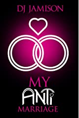 My Anti-Marriage (My Anti-Series Book 3) Kindle Edition