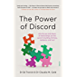 The Power of Discord: why the ups and downs of relationships are the secret to building intimacy, resilience, and trust