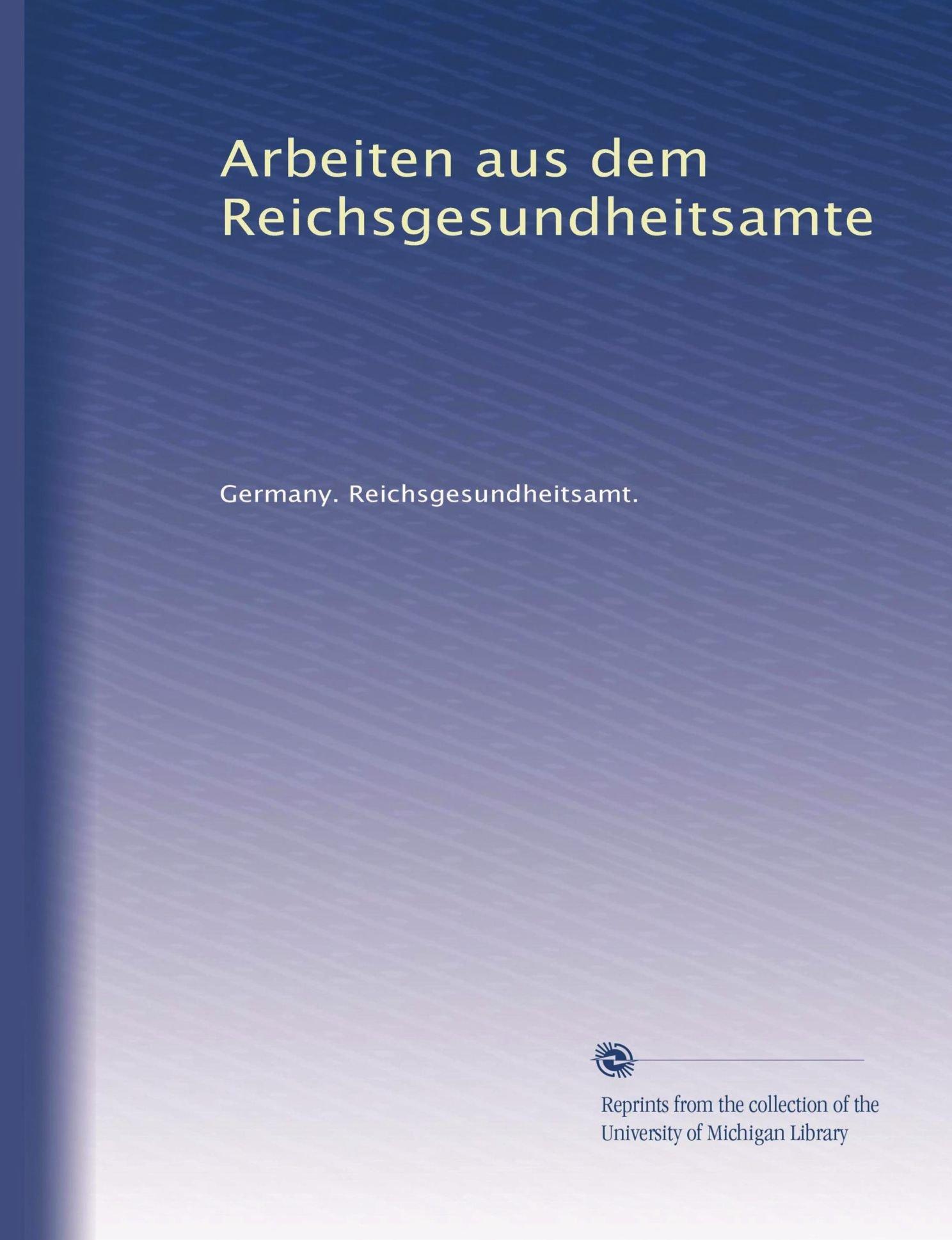 Download Arbeiten aus dem Reichsgesundheitsamte (Volume 46) (German Edition) PDF