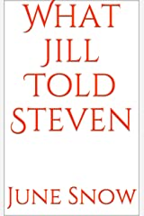 What Jill Told Steven Kindle Edition