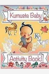 Kumusta Baby! Bilingual Activity Book: Early learning Tagalog bilingual book Paperback