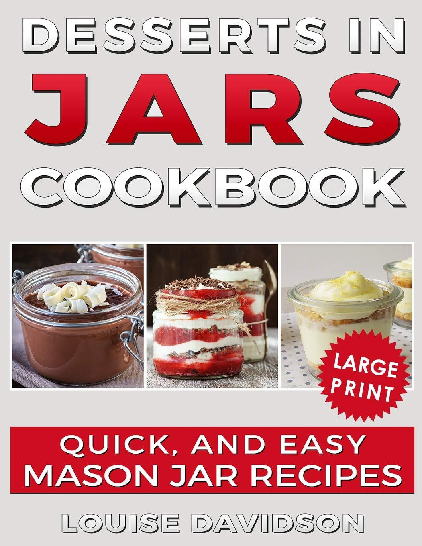 Desserts in Jars Cookbook ***Large Print Edition***: Quick