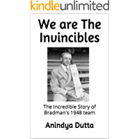 We are The Invincibles: The Incredible Story of Bradman's 1948 team