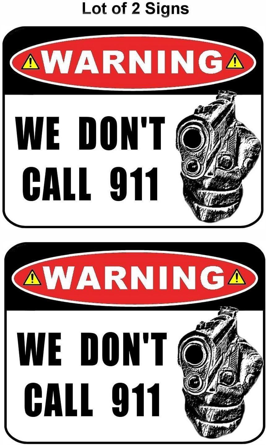 "2 Count /""Warning We Don/'t Call 911/"" Laminated Sign"