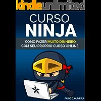 Curso Ninja: Como fazer muito dinheiro com seu próprio curso online
